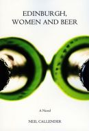 Book cover Edinburgh,women and beer by Neil Callender